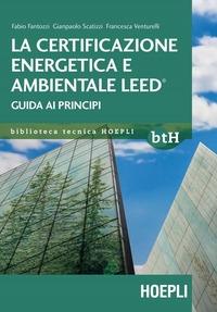 La certificazione energetica e ambientale LEED [marchio registrato]