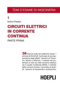 Circuiti elettrici in corrente continua / Enrico Perano. Parte 1