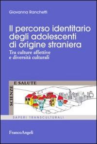 Il percorso identitario degli adolescenti di origine straniera