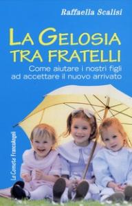 La gelosia tra fratelli / Raffaella Scalisi