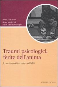 Traumi psicologici, ferite dell'anima