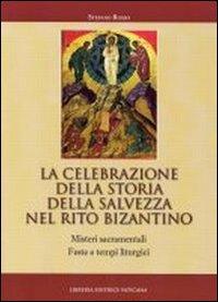 La celebrazione della storia della salvezza nel rito bizantino