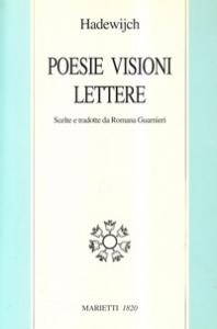 Poesie, lettere, visioni
