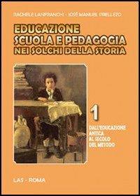 1: Dall'educazione antica al secolo del metodo