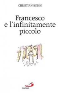 Francesco e l' infinitamente piccolo