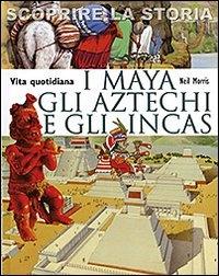 I Maya, gli Aztechi e gli Incas