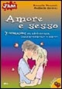 Amore e sesso : 7 domande su adolescenza, innamoramento e amore / testi di Serenella Parazzoli ; illustrazioni di Raffaella Zardoni