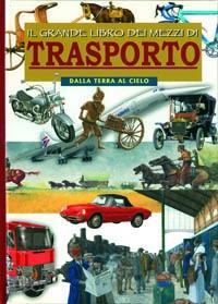 Il grande libro dei mezzi di trasporto