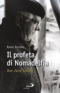 Il profeta di Nomadelfia : Don Zeno Saltini / Remo Rinaldi