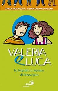 Valeria e Luca : la legalità a misura di teenagers / Carla Colmegna ; illustrazioni di Stefano Misesti
