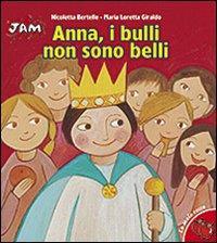 Anna, i bulli non sono belli / illustrazioni di Nicoletta Bertelle ; testo di Maria Loretta Giraldo