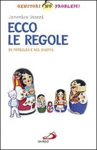Ecco le regole : in famiglia e nel gruppo / Domenico Storri