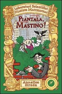 Piantala Mastino!