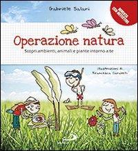 Operazione natura : scopri ambienti, animali e piante intorno a te / Gabriele Salari ; illustrazioni di Francesca Carabelli