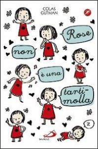 Rose non è una tartimolla / Colas Gutman ; traduzione di Giulia Guasco