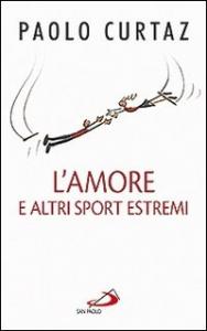 L'amore e altri sport estremi