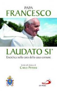 Lettera enciclica Laudato si' del santo padre Francesco sulla cura della casa comune