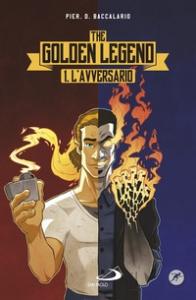 The golden legend. L. 1, L' avversario