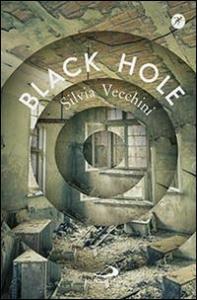 Black hole / Silvia Vecchini
