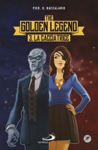 The golden legend. Libro 3: La cacciatrice
