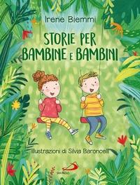 Storie per bambine e bambini / Irene Biemmi ; illustrazioni di Silvia Baroncelli