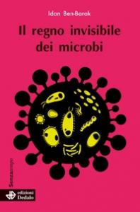 Il regno invisibile dei microbi