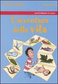 L'avventura della vita / Clara Frontali ; illustrato da Andrea Mineo e Lavinia Casaletto
