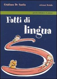 Fatti di lingua / Cristiana De Santis ; illustrato da Elena Veronelli