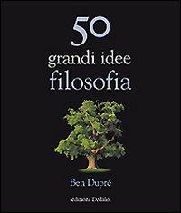 50 grandi idee di filosofia