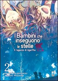 I bambini che inseguono le stelle : Il *ragazzo di Agartha / Makoto Shinkai, Asahi Hidaka. 2