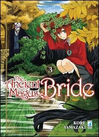 The ancient magus bride / Kore Yamazaki. 3