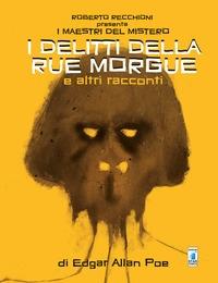 I delitti della Rue Morgue e altri racconti