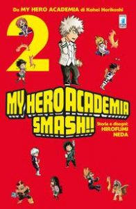 My hero academia smash!! / storia e disegni Hirofumi Neda. 2
