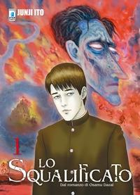 Lo squalificato / Junji Ito ; dal romanzo di Osamu Dazai. Vol. 1