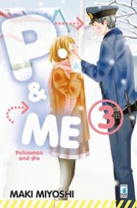 P & me : policeman and me / Maki Miyoshi. 3