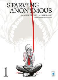 Starving anonymous / storia Yuu Kuraishi ; disegni Kazu Inabe ; soggetto originale Kengo Mizutani. 1