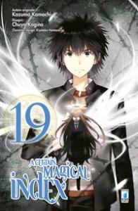 A certain magical Index / autore originale Kazuma Kamachi ; disegni Chuya Kogino ; character design Kiyotaka Haimura. 19