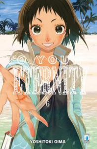To your eternity / Yoshitoki Oima. 6