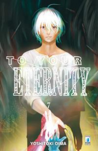 To your eternity / Yoshitoki Oima. 7