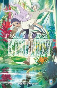 To your eternity / Yoshitoki Oima. 9