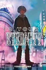 To your eternity / Yoshitoki Oima. 13