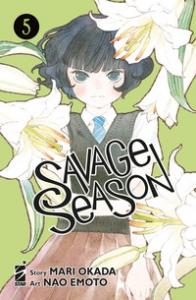 Savage season / story Mari Okada ; art Nao Emoto. 5