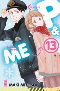 P & me : policeman and me / Maki Miyoshi. 13