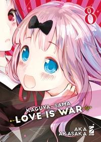Love is war = Kaguya-sama / Aka Akasaka. 8