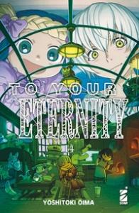 To your eternity / Yoshitoki Oima. 14