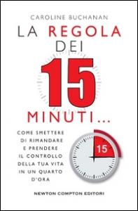 La regola dei 15 minuti...