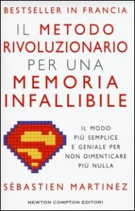 Il metodo rivoluzionario per una memoria infallibile