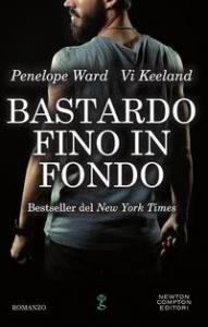 Bastardo fino in fondo /Penelope Ward, Vi Keeland