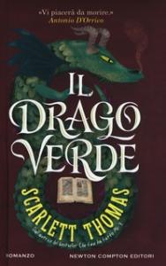 Il drago verde / Scarlett Thomas