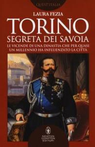 Torino segreta dei Savoia